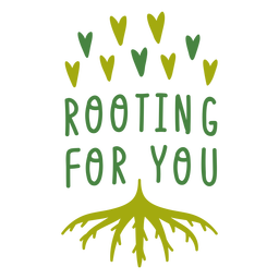 Rooting for you lettering