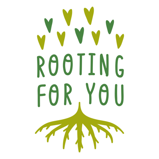 Rooting for you lettering Transparent PNG