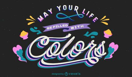 A vida cheia de cores, design de letras