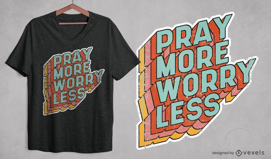 Betet mehr T-Shirt Design