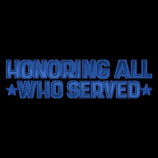 Honoring who served veterans lettering