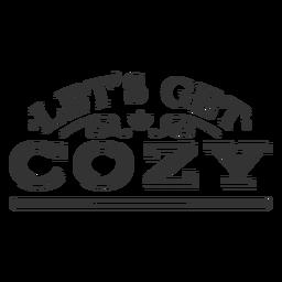 Lets get cozy vintage label