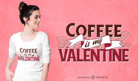 El café es mi diseño de camiseta de San Valentín.