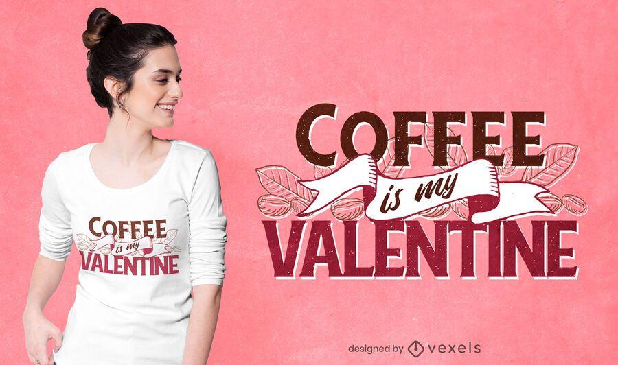 Kaffee ist mein Valentinstag T-Shirt Design