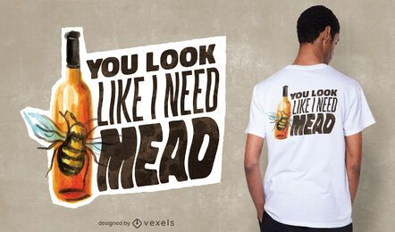 Diseño de camiseta Mead quote
