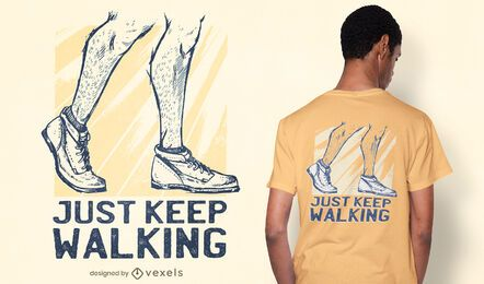 Just keep walking t-shirt design