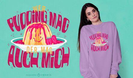 A quien le guste el diseño de camisetas con pudín