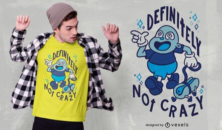 Diseño de camiseta definitivamente no loco