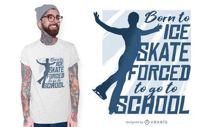 Diseño de camiseta de Born to Ice Skate