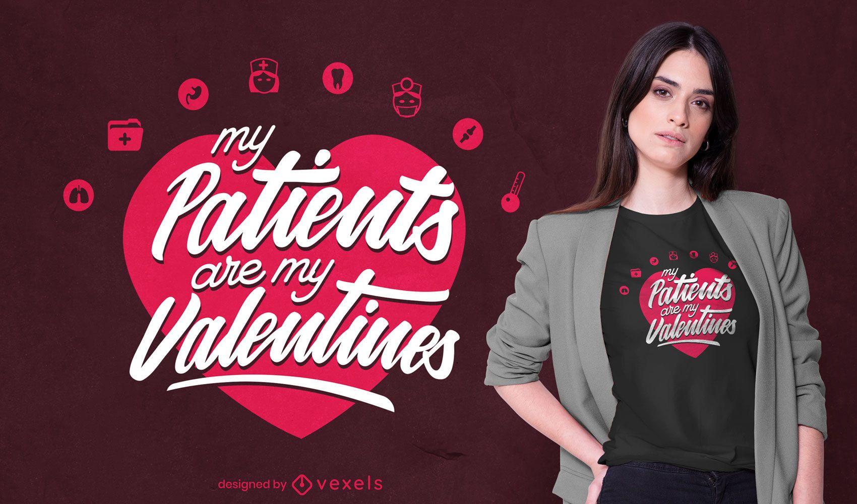 Los pacientes son mi diseño de camiseta de San Valentín.