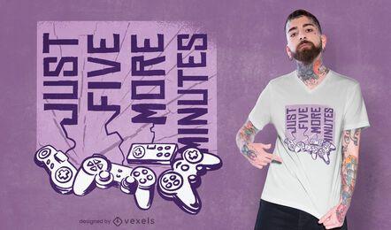 Apenas mais cinco minutos de design de camiseta