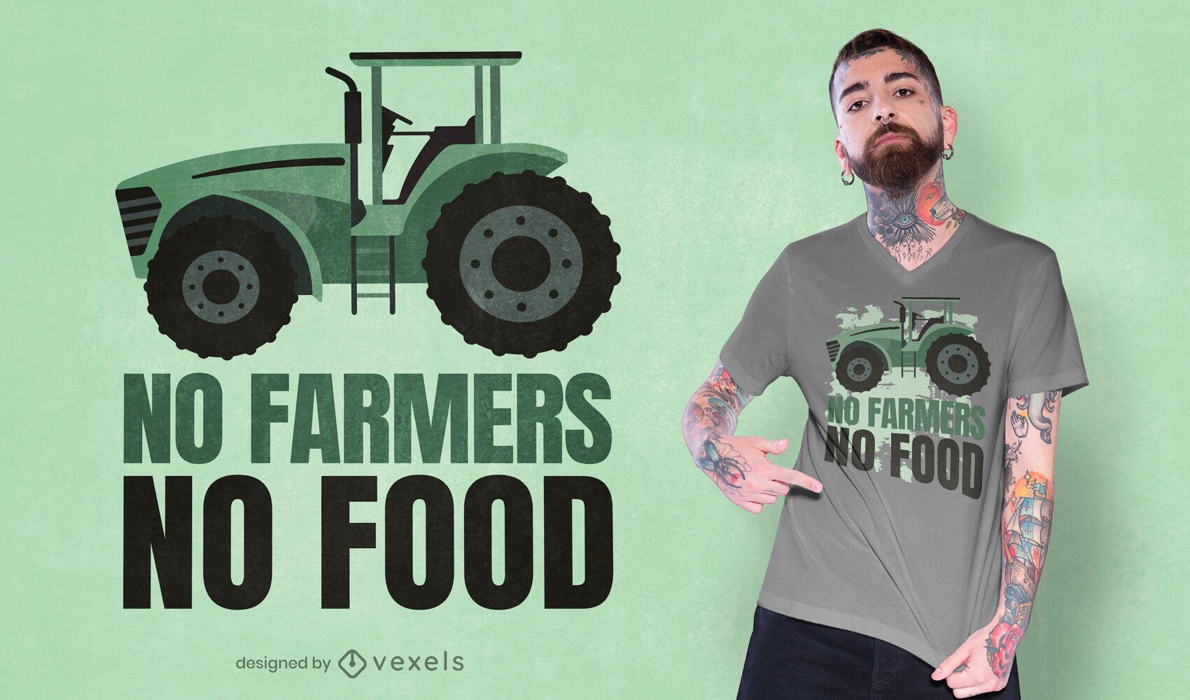 Sem agricultores, sem design de camisetas de comida
