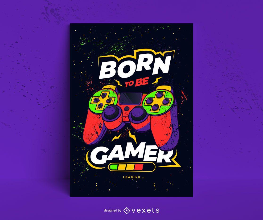 Gamer born poster design