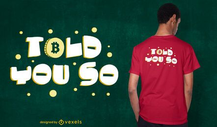 Told you so t-shirt design