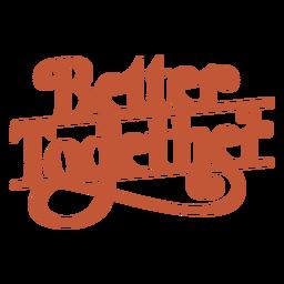 Melhor juntos letras