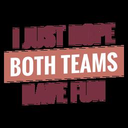 Both teams have fun lettering