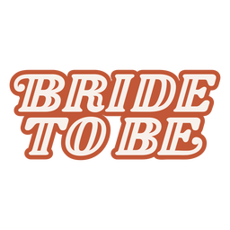 Bride to be lettering