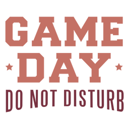 Game day not disturb lettering
