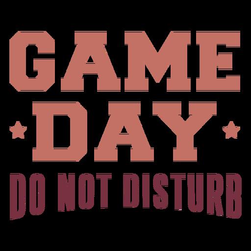 Letras do dia do jogo não perturbe