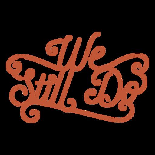 Will still do lettering