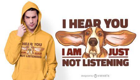 Just not listening t-shirt design