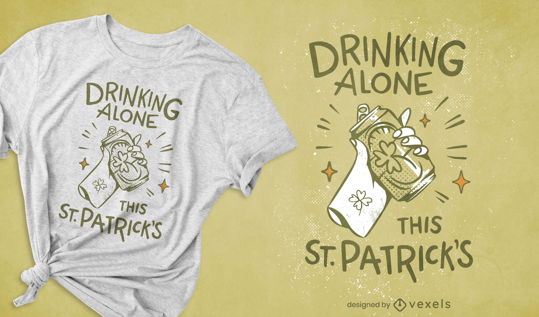 Diseño de camiseta bebiendo solo.