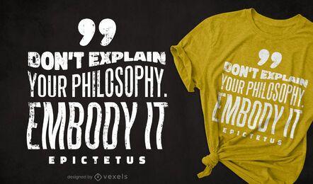 Embody your philosophy t-shirt design