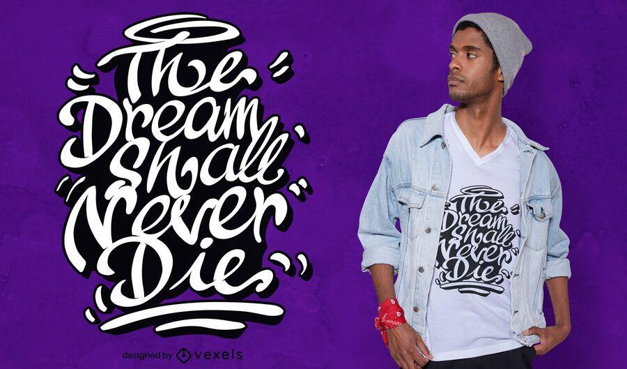 The dream quote t-shirt design