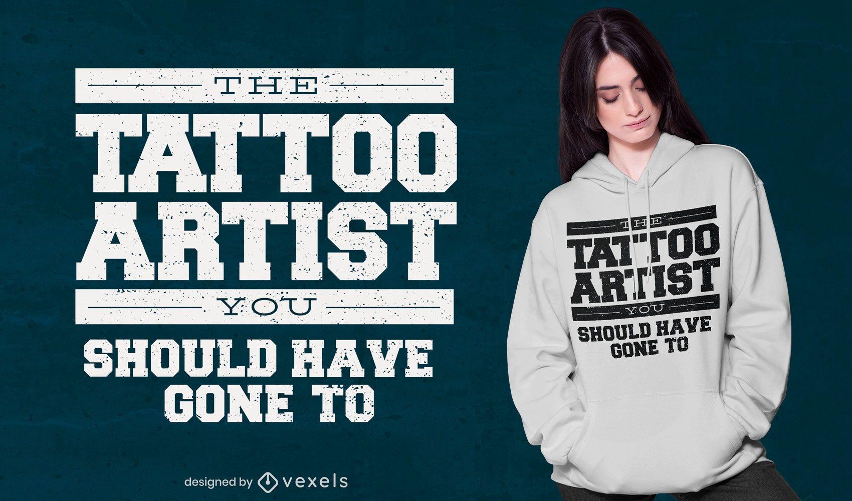 Diseño correcto de la camiseta del artista del tatuaje.
