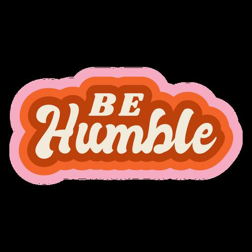 Seja humilde, letras vintage