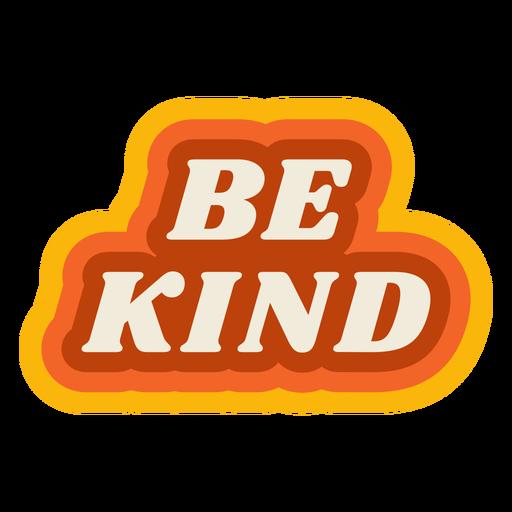 Seja gentil com letras vintage