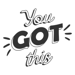 You got this motivational lettering