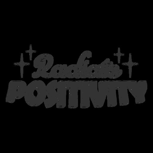 Radiate positivity sparkly lettering