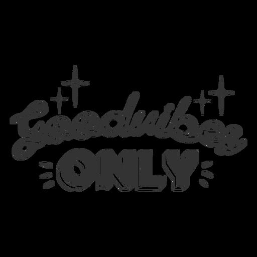 Good vibes lettering Transparent PNG