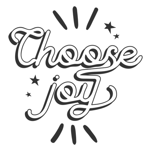 Choose joy black and white Transparent PNG
