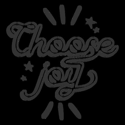 Elige alegría en blanco y negro Transparent PNG