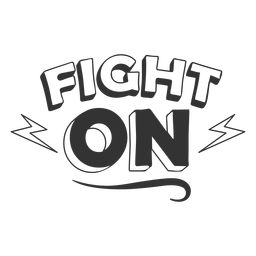 Fight on black and white quote