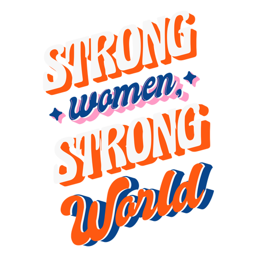 Strong women strong world lettering