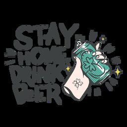 Quédate en casa bebe cerveza insignia