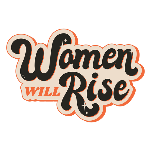 Women will rise vintage quote