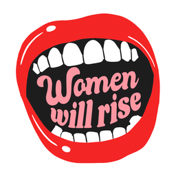 Women will rise mouth badge