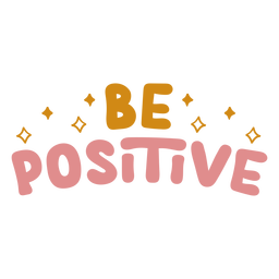 Be positive lettering