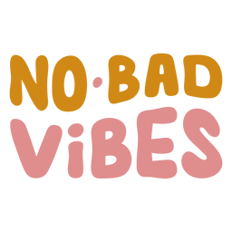 No bad vibes lettering