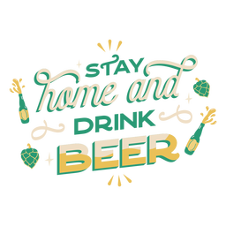 Quédate en casa y bebe letras de cerveza.
