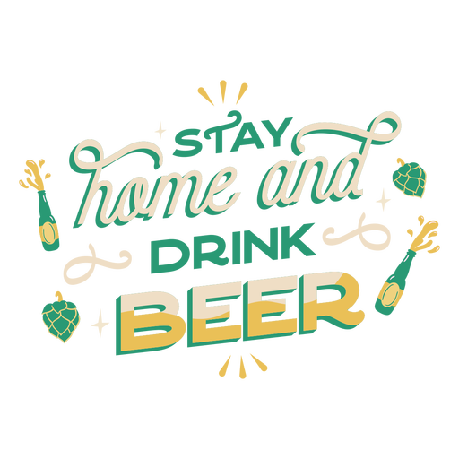 Stay home and drink beer lettering