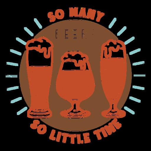 Muchas cervezas poco insignia de tiempo.
