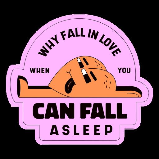 Fall asleep not in love badge