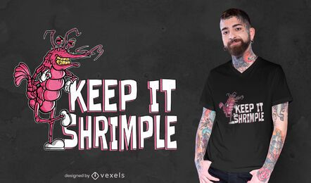 Keep it shrimple diseño de camiseta