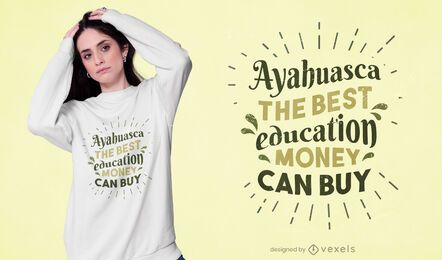 Diseño de camiseta con cita de ayahuasca