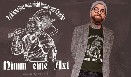 Nehmen Sie ein Axt-T-Shirt-Design